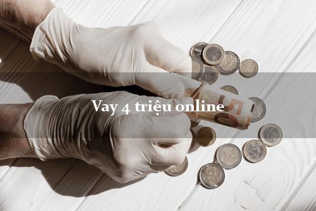 Vay 4 triệu online chỉ cần CMND