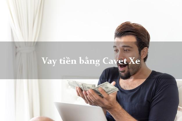 Vay tiền bằng Cavet Xe Lãi Suất Thấp