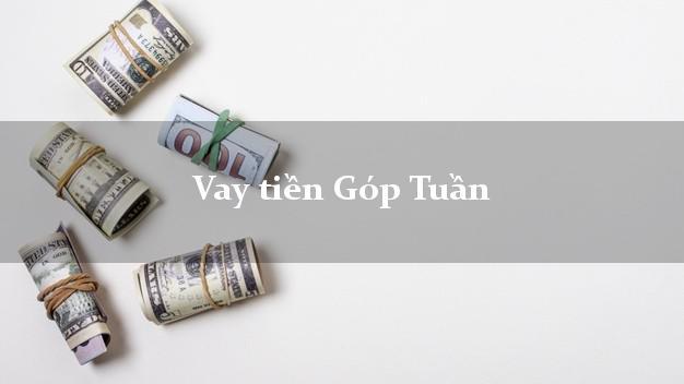 Vay tiền Góp Tuần Online