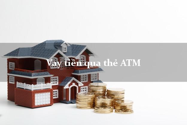 Vay tiền qua thẻ ATM Ở Đâu Tốt Nhất?