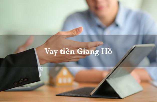 Vay tiền Giang Hồ không giữ giấy tờ gốc