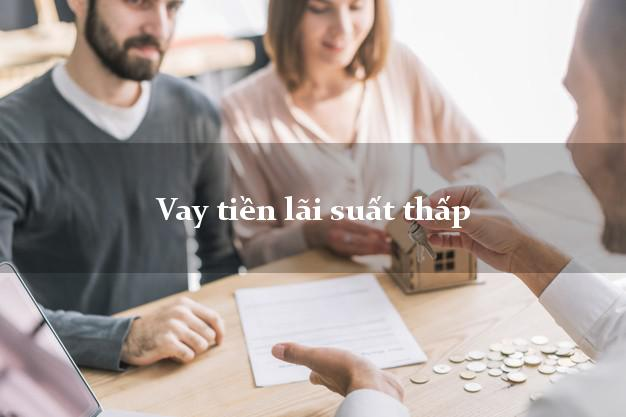 Vay tiền lãi suất thấp
