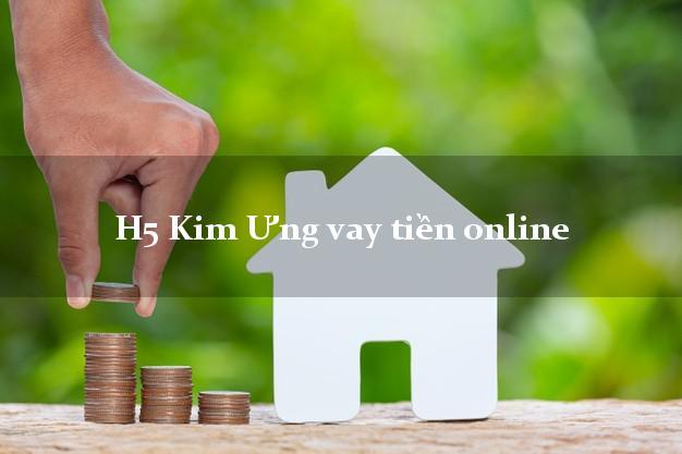 H5 Kim Ưng vay tiền online không thế chấp