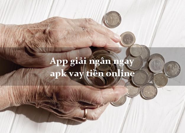 App giải ngân ngay apk vay tiền online uy tín đơn giản