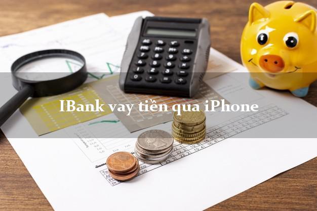 iBank vay tiền qua iPhone 6 7S 8 Plus X XS 11 12 Pro Max
