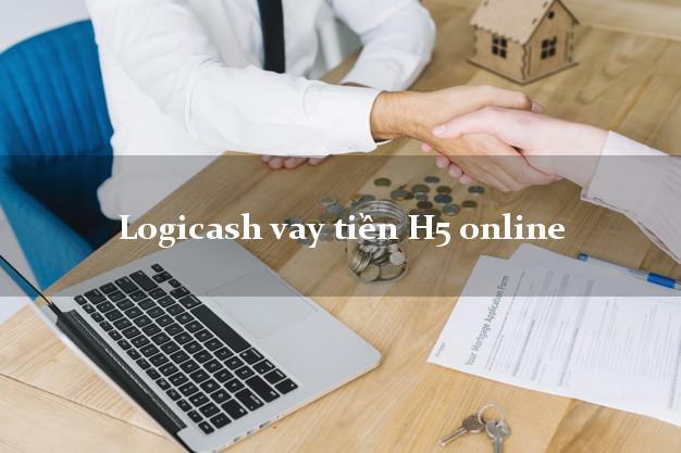 Logicash vay tiền H5 online chấp nhận nợ xấu